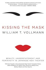 Kissing the Mask | William T. Vollmann |
