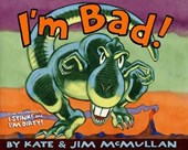 I'm Bad! | Kate McMullan |