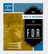 The Wit & Wisdom of FDR | James C. Humes |