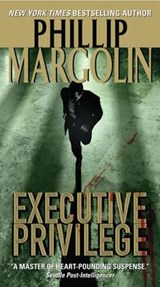 Executive Privilege | Phillip Margolin |