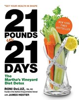 21 Pounds in 21 Days | Deluz, Roni; Hester, James; Beard, Hilary |