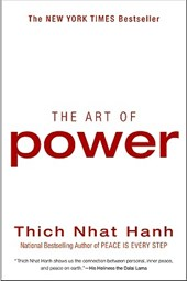 The Art of Power | Thich Nhat Hanh |