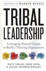 Tribal Leadership | Logan, Dave ; King, John Paul ; Fischer-Wright, Halee |