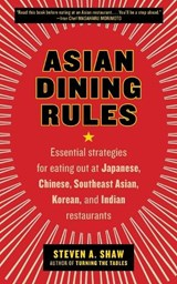 Asian Dining Rules | Steven A. Shaw |