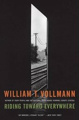 Riding Toward Everywhere | William T. Vollmann |