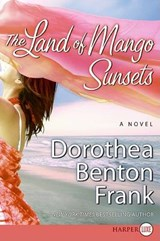 The Land of Mango Sunsets | Dorothea Benton Frank |