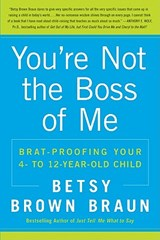 You're Not the Boss of Me | Betsy Brown Braun |