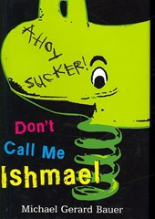 Don't Call Me Ishmael | Michael Gerard Bauer |
