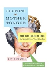 Righting the Mother Tongue | David Wolman |
