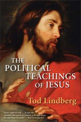 The Political Teachings of Jesus | Tod Lindberg |