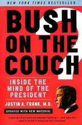 Bush on the Couch | Justin A. Frank |