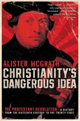 Christianity's Dangerous Idea | Alister McGrath |