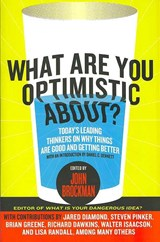 What Are You Optimistic About? | John Brockman |
