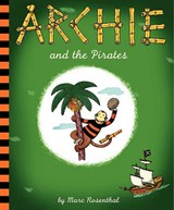 Archie and the Pirates | Marc Rosenthal |