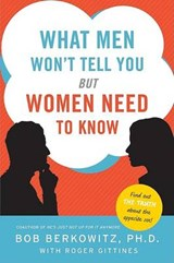 What Men Won't Tell You But Women Need to Know | Bob Berkowitz |