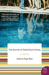 The Summer of Naked Swim Parties | Jessica Anya Blau |