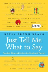 Just Tell Me What to Say | Betsy Brown Braun |