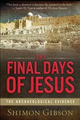 The Final Days of Jesus | Shimon Gibson |