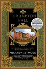 Thrumpton Hall | Miranda Seymour |