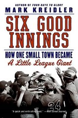 Six Good Innings | Mark Kreidler |