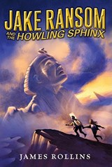 Jake Ransom and the Howling Sphinx | James Rollins |