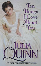 Ten Things I Love About You | Julia Quinn |