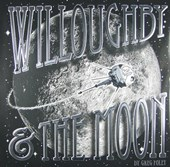 Willoughby & the Moon | Greg Foley |
