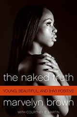 The Naked Truth | Brown, Marvelyn ; Martin, Courtney E. |