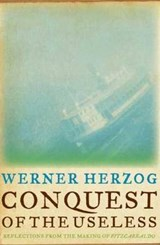 Conquest of the Useless | Werner Herzog |