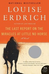 The Last Report on the Miracles at Little No Horse | Louise Erdrich |
