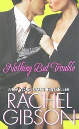 Nothing but Trouble | Rachel Gibson |