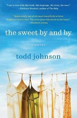 The Sweet by and by | Todd Johnson |