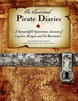 The Illustrated Pirate Diaries | Alexander Exquemelin |