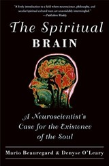The Spiritual Brain | Beauregard, Mario ; O'leary, Denyse |