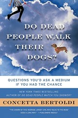 Do Dead People Walk Their Dogs? | Concetta Bertoldi |