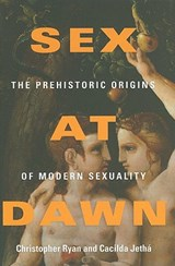 Sex at Dawn | Ryan, Christopher ; Jetha, Cacilda, M.D. |