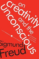 On Creativity and the Unconscious | Sigmund Freud |