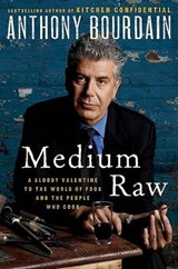 Medium Raw | Anthony Bourdain |