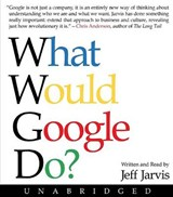What Would Google Do? | Jeff Jarvis |