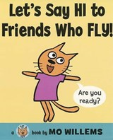 Let's Say Hi to Friends Who Fly! | Mo Willems |