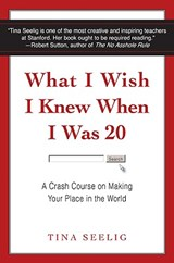 What I Wish I Knew When I Was | Tina Seelig |