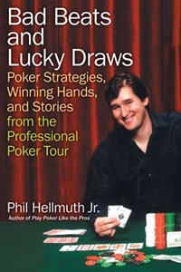 Bad Beats and Lucky Draws | Phil Hellmuth Jr. |