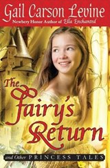 The Fairy's Return and Other Princess Tales | Gail Carson Levine |