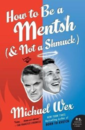 How to Be a Mentsh and Not a Shmuck
