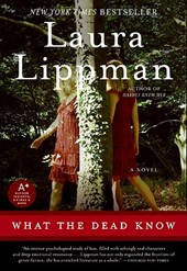 What the Dead Know | Laura Lippman |
