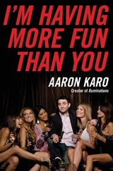 I'm Having More Fun Than You | Aaron Karo |