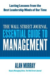 The Wall Street Journal Essential Guide to Management | Alan Murray |