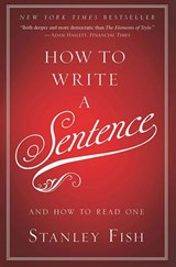 How to Write a Sentence | Stanley Eugene Fish |
