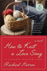 How to Knit a Love Song | Rachael Herron |