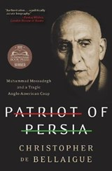 Patriot of Persia | Christopher De Bellaigue |